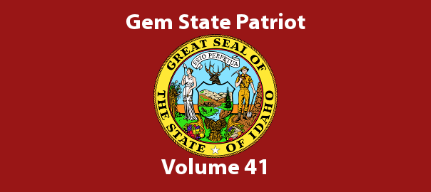 Gem State Patriot Newsletter – Volume 41