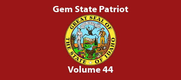 Gem State Patriot Newsletter – Volume 44