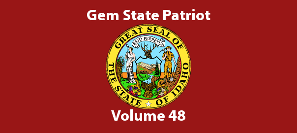 Gem State Patriot Newsletter – Volume 48