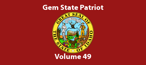 Gem State Patriot Newsletter – Volume 49