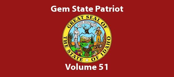 Gem State Patriot Newsletter – Volume 51