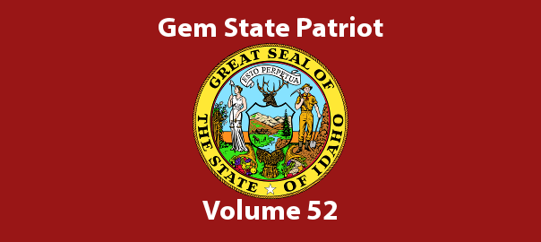 Gem State Patriot Newsletter – Volume 52
