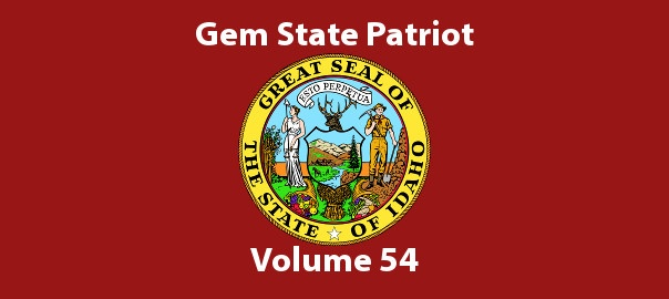 Gem State Patriot Newsletter – Volume 54