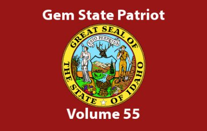 Gem State Patriot Newsletter – Volume 55