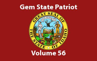 Gem State Patriot Newsletter – Volume 56