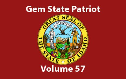 Gem State Patriot Newsletter – Volume 57