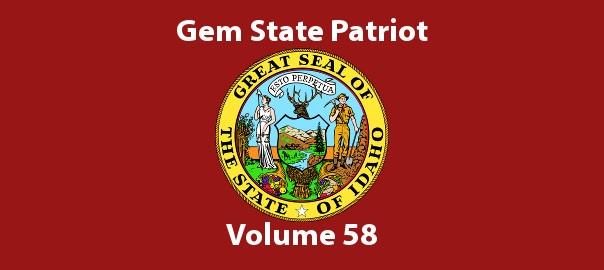 Gem State Patriot Newsletter – Volume 58