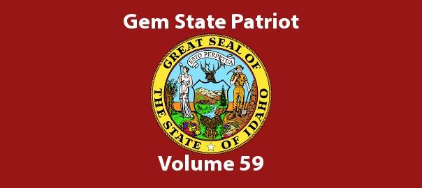 Gem State Patriot Newsletter – Volume 59
