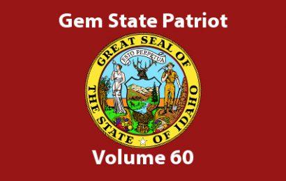 Gem State Patriot Newsletter – Volume 60