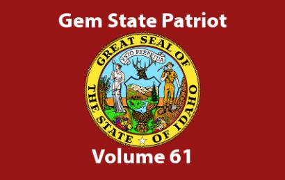 Gem State Patriot Newsletter – Volume 61