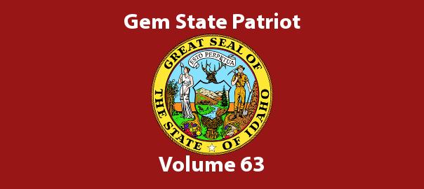 Gem State Patriot Newsletter – Volume 63