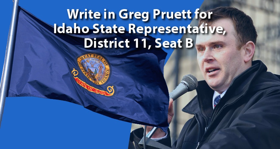 Greg Pruett, President of the Idaho Second Amendment Alliance, is a write-in candidate for District 11 Representative (Seat B)