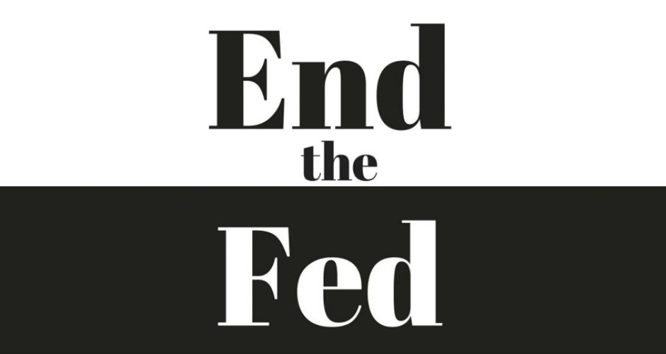 The Top 5 Reasons to End the Fed