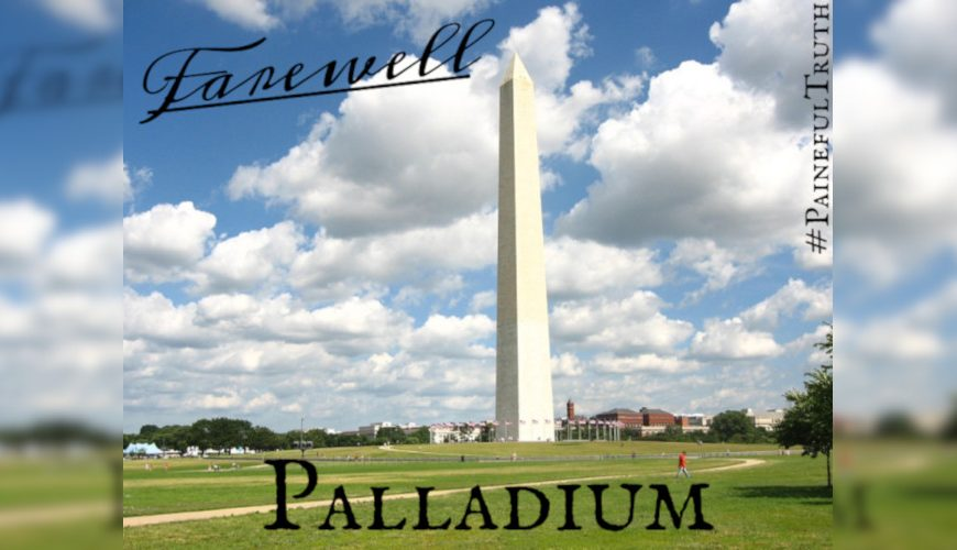 Palladium – How America Lost Her Unity