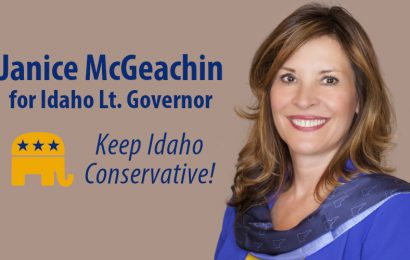 Keep Idaho Conservative — Vote Janice McGeachin for Idaho Lt. Governor!